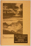 Books:Americana & American History, Horace Parker. INSCRIBED. The Historic Valley of Temecula: TheEarly Indians of Temecula. Paisano Press, 1965. First...