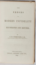 Books:Religion & Theology, S. M. Schmucher. The Errors of Modern Infidelity. Grigg, Elliot, 1848. First edition, first printing. Light rubb...