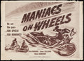 "Movie Posters:Action, Maniacs on Wheels (IRO, 1949). Half Sheet (22"" X 28""). Action.. ..."