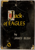 Books:Science Fiction & Fantasy, James Blish. Jack of Eagles. Greenberg, 1952. First edition, first printing. Minor rubbing and bumping to boards...