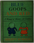 Books:Children's Books, Gelett Burgess. Blue Goops and Red. Stokes, 1909. Clothlightly rubbed and toned. Color illustrations. Very good....
