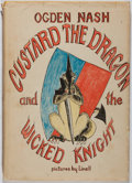 Books:Children's Books, Ogdan Nash. Custard the Dragon and the Wicked Knight.Little, Brown, 1961. Some light rubbing to cloth. Toned dj...