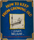 Books:Art & Architecture, [Illustration]. Gaar Williams. How to Keep From Growing Old. Rand McNally, 1948. First edition, first printing. Mino...