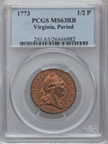 Colonials, 1773 1/2P Virginia Halfpenny, Period MS63 Red and Brown PCGS. N.27-J, W-1585, R.2....