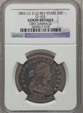 Early Half Dollars, 1803 50C Large 3, Large Reverse with Stars -- Obverse Damage -- NGCDetails. Good. O-103. NGC Census: (2/1055). PCGS Popul...