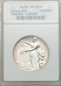Commemorative Silver: , 1915-S 50C Panama-Pacific -- Cleaned -- ANACS. AU58 Details. NGCCensus: (104/2446). PCGS Population (166/2745). Mintage: 2...
