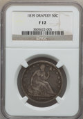 Seated Half Dollars: , 1839 50C Drapery Fine 12 NGC. NGC Census: (2/135). PCGS Population(0/167). Mintage: 1,872,400. Numismedia Wsl. Price for p...