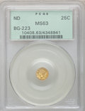 California Fractional Gold: , Undated 25C Liberty Round 25 Cents, BG-223, Low R.4, MS63 PCGS.PCGS Population (32/24). NGC Census: (3/10). (#10408)...