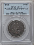 Colonials: , 1795 1/2P Washington Liberty & Security Halfpenny, LONDON EdgeVG10 PCGS. PCGS Population (0/55). NGC Census: (0/10). (#7...