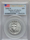 Modern Bullion Coins, 2008-W $50 Half-Ounce Statue of Liberty First Strike MS70 PCGS.PCGS Population (289). NGC Census: (0). (#393082)...