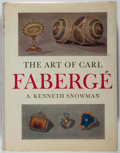 Books:Art & Architecture, A. Kenneth Snowman. The Art of Carl Faberge. Boston Book, [n. d.]. Hinges starting. Rubbing and toning to dj. About ...