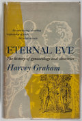 Books:Medicine, Harvey Graham. Eternal Eve: The History of Gynaecology & Obstetrics. Doubleday, 1951. First edition, first print...