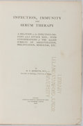 Books:Medicine, H. T. Ricketts. Infection, Immunity and Serum Therapy.American Medical Association, 1906. Crudely rebacked with tap...