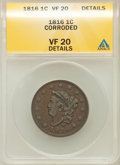 Large Cents, 1816 1C -- Corroded -- ANACS. VF20 Details. NGC Census: (5/209).PCGS Population (2/238). Mintage: 2,820,982. Numismedia Ws...