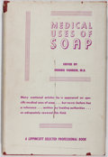 Books:Medicine, Morris Fishbein [editor]. Medical Uses of Soap. Lippincott, 1945. First edition, first printing. Library bookpla...