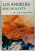 Books:Americana & American History, Lynn Bowman. Los Angeles: Epic of a City. Howell-North,1974. First edition, first printing. Light rubbing and w...