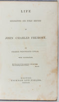 Books:Americana & American History, Charles Wentworth Upham. Life explorations and Public Servicesof John Charles Fremont. Ticknor and Fields, 1856...