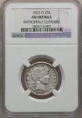Barber Quarters: , 1903-O 25C -- Improperly Cleaned -- NGC Details. AU. NGC Census:(1/61). PCGS Population (7/109). Mintage: 3,500,000. Numis...