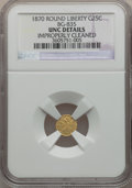 California Fractional Gold: , 1870 25C Liberty Round 25 Cents, BG-835, R.3, -- Improperly Cleaned-- NGC Details. Unc. NGC Census: (0/23). PCGS Populatio...