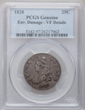 Bust Quarters: , 1828 25C -- Environmental Damage -- PCGS Genuine. VF Details. NGCCensus: (3/115). PCGS Population (10/146). Mintage: 102,0...