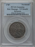 Colonials: , 1787 COPPER Vermont Copper, BRITANNIA -- Environmental Damage --PCGS Genuine. VF Details. NGC Census: (1/27). PCGS Populat...