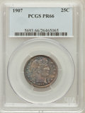 Proof Barber Quarters, 1907 25C PR66 PCGS....