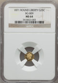 California Fractional Gold: , 1871 25C Liberty Round 25 Cents, BG-809, Low R.4, MS64 NGC. NGCCensus: (7/4). PCGS Population (28/26). (#10670)...