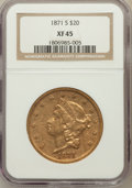 Liberty Double Eagles: , 1871-S $20 XF45 NGC. NGC Census: (144/1214). PCGS Population(113/401). Mintage: 928,000. Numismedia Wsl. Price for problem...
