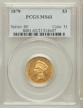 Three Dollar Gold Pieces: , 1879 $3 MS61 PCGS. PCGS Population (29/333). NGC Census: (32/197).Mintage: 3,000. Numismedia Wsl. Price for problem free N...