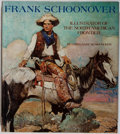 Books:Art & Architecture, Cortlandt Schoonover. Frank Schoonover: Illustrator of the North American Frontier. Watson-Guptill, 1976. First edit...
