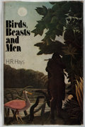 Books:Science & Technology, H. R. Hays. Birds, Beasts, and Men: A Humanist History of Zoology. Dent & Sons, 1973. Mild rubbing and bumping t...