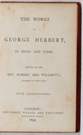 Books:Literature Pre-1900, George Herbert. Robert Aris Willmott [editor]. The Works.Routledge, et al., 1859. Full leather, recased to styl...