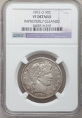 Barber Half Dollars: , 1893-O 50C -- Improperly Cleaned -- NGC Details. VF. NGC Census:(1/165). PCGS Population (9/233). Mintage: 1,389,000. Numi...