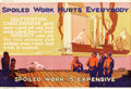 """Movie Posters:Miscellaneous, Spoiled Work Hurts Everybody (1923). Mather and CompanyMotivational Poster (41.5"""" X 28"""").. ..."""