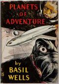 Books:Science Fiction & Fantasy, Basil Wells. Planets of Adventure. Fantasy Publishing Co., Inc., 1949. Publisher's binding and dj. Minor edge we...