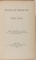 Books:Travels & Voyages, John Tyndall. Hours of Exercise in the Alps. D. Appleton & Company, 1875. Publisher's embossed cloth. Minor wear...