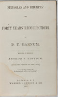Books:Americana & American History, P.T. Barnum. Struggles and Triumphs: or, Forty Years'Recollections of P.T. Barnum, written by himself. Author'sEdi...