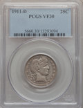 Barber Quarters: , 1911-D 25C VF30 PCGS. PCGS Population (18/99). NGC Census: (4/65).Mintage: 933,600. Numismedia Wsl. Price for problem free...