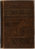Books:Americana & American History, [Texas History]. Life of David Crockett... Illustrated. JohnE. Potter, [n. d.]. Publisher's decorative cloth. M...