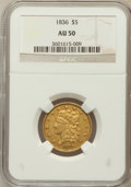 Classic Half Eagles: , 1836 $5 AU50 NGC. NGC Census: (84/650). PCGS Population (84/282).Mintage: 553,147. Numismedia Wsl. Price for problem free ...