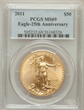 Modern Bullion Coins, 2011 $50 One-Ounce Gold Eagle, 25th Anniversary MS69 PCGS. PCGSPopulation (188/84). Numismedia Wsl. Pr...