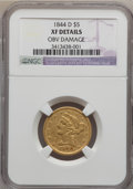 Liberty Half Eagles, 1844-D $5 -- Obverse Damage -- NGC Details. XF. Variety 12-G(formerly 11-H)....