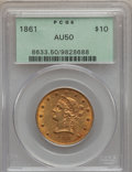 Liberty Eagles, 1861 $10 AU50 PCGS....