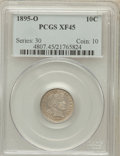 Barber Dimes: , 1895-O 10C XF45 PCGS. PCGS Population (15/66). NGC Census: (10/44).Mintage: 440,000. Numismedia Wsl. Price for problem fre...