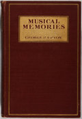 Books:Biography & Memoir, George P. Upton. WITH FOUR ALS. Musical Memories: MyRecollections of Celebrities of the Half Century 1850-1900.McC...