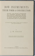 Books:Music & Sheet Music, J. W. Giltay. Bow Instruments: Their Form &Construction. Reeves, [n. d.]. Mild rubbing to cloth with a bitof stain...