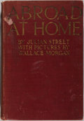 Books:Travels & Voyages, Julian Street. INSCRIBED. Abroad at Home. Century, 1920. Later impression. Signed and inscribed by the author. B...