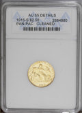 Commemorative Gold: , 1915-S $2 1/2 Panama-Pacific Quarter Eagle--Cleaned--ANACS. AU55Details. A lightly worn yellow-gold piece. Nicely struck, ...
