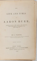Books:Biography & Memoir, J. Parton. INSCRIBED. The Life and Times of Aaron Burr.Mason Brothers, 1858. Signed and inscribed by the author. ...