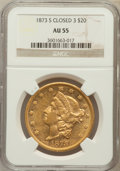 Liberty Double Eagles: , 1873-S $20 Closed 3 AU55 NGC. NGC Census: (288/966). PCGSPopulation (150/345). Mintage: 1,040,600. Numismedia Wsl. Pricef...